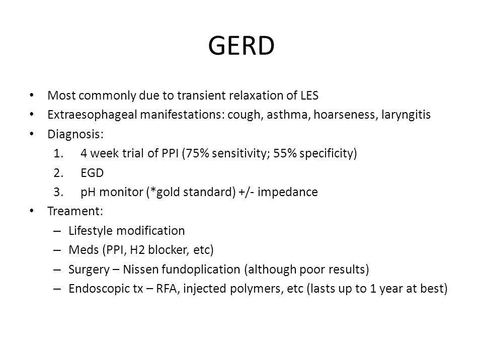 GERD Most commonly due to transient relaxation of LES