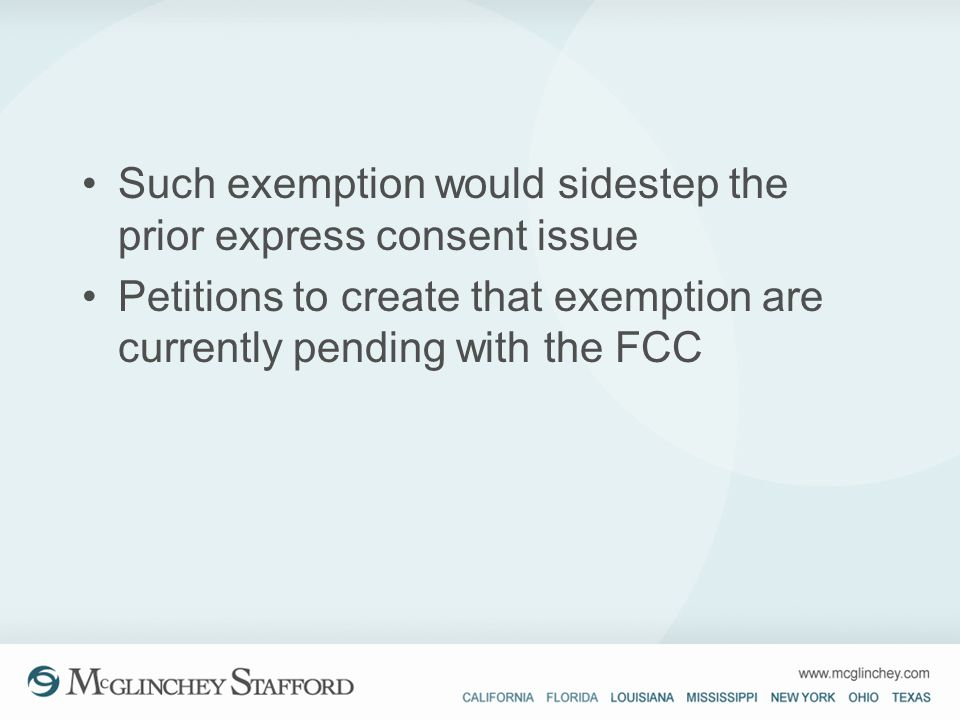 Such exemption would sidestep the prior express consent issue