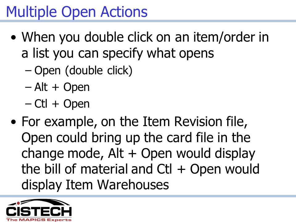 Multiple Open Actions When you double click on an item/order in a list you can specify what opens. Open (double click)