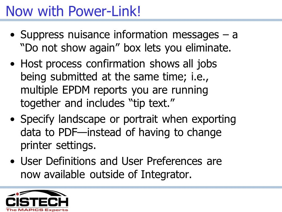 Now with Power-Link! Suppress nuisance information messages – a Do not show again box lets you eliminate.