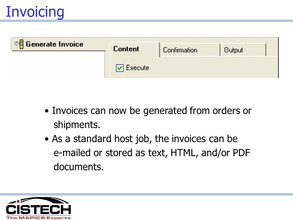 Invoicing Invoices can now be generated from orders or shipments.