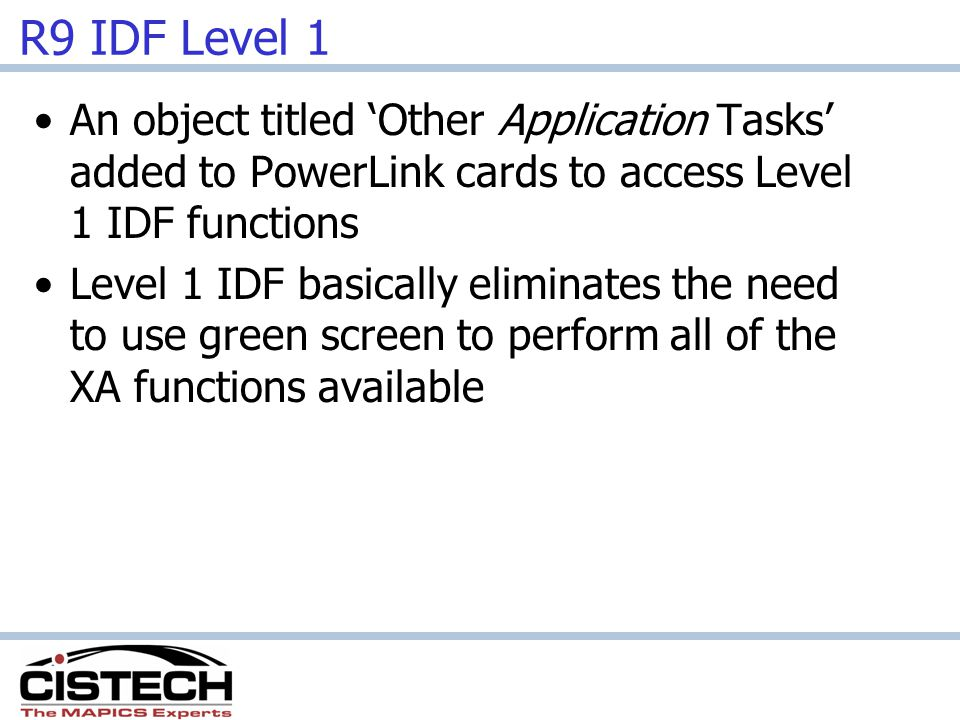 R9 IDF Level 1 An object titled 'Other Application Tasks' added to PowerLink cards to access Level 1 IDF functions.