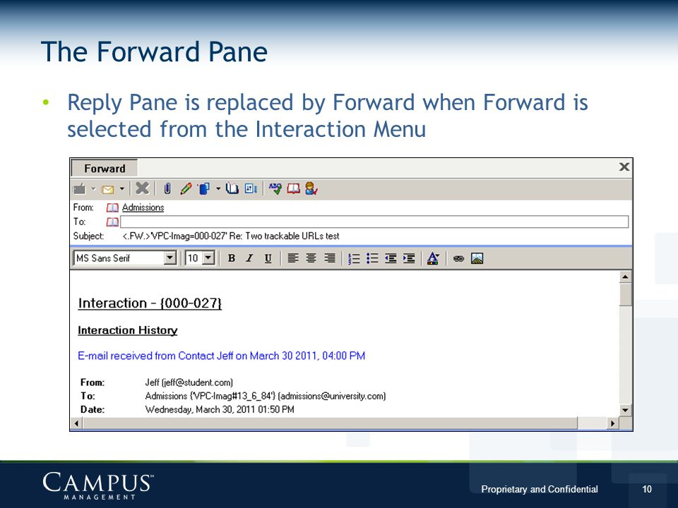 The Forward Pane Reply Pane is replaced by Forward when Forward is selected from the Interaction Menu.