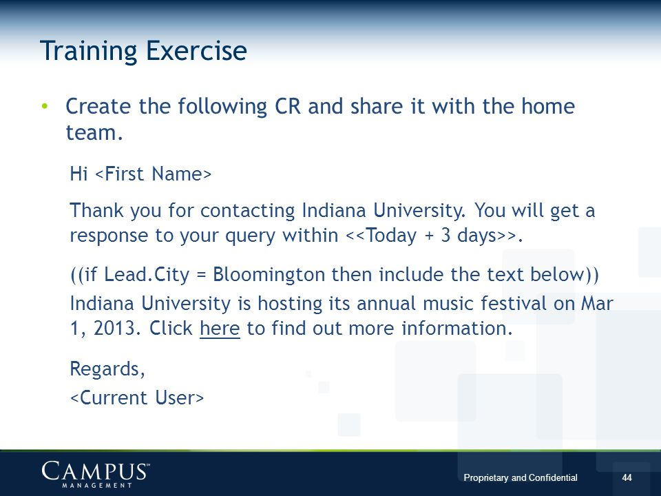 Training Exercise Create the following CR and share it with the home team. Hi <First Name>