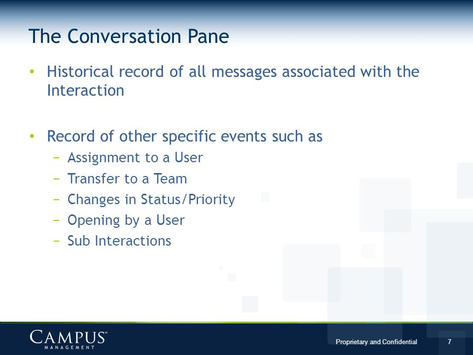 The Conversation Pane Historical record of all messages associated with the Interaction. Record of other specific events such as.