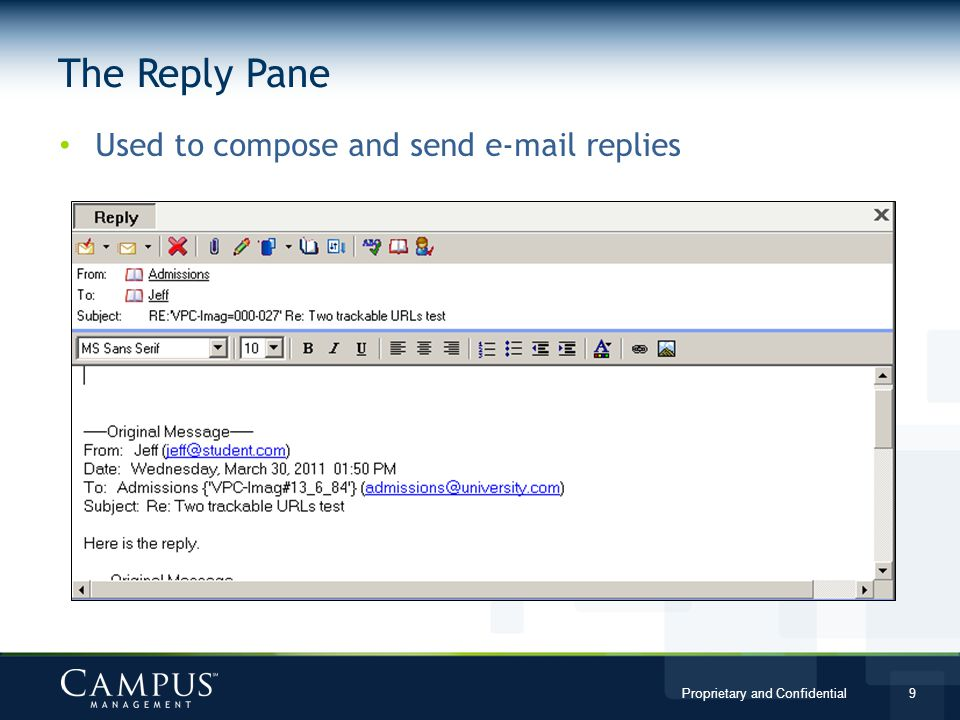 The Reply Pane Used to compose and send e-mail replies