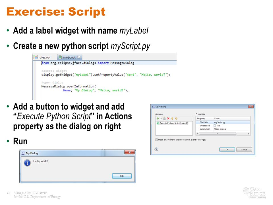 Exercise: Script Add a label widget with name myLabel