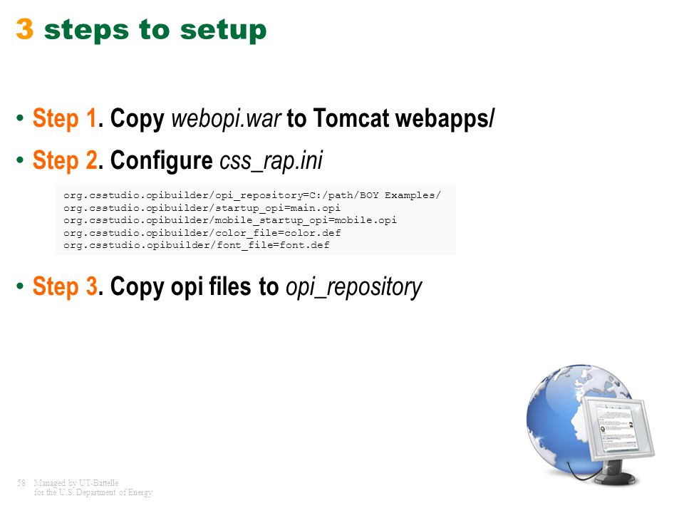 3 steps to setup Step 1. Copy webopi.war to Tomcat webapps/