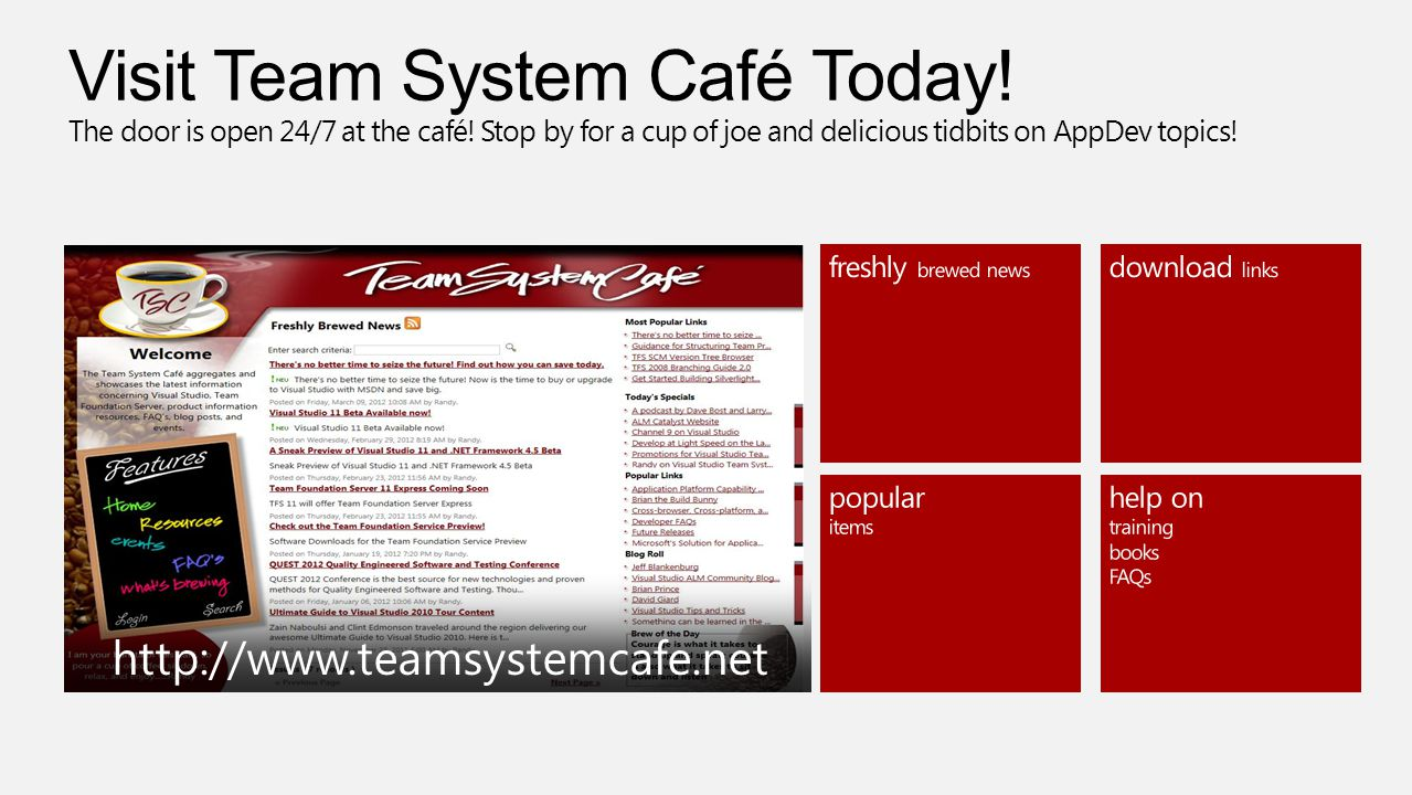 Visit Team System Café Today. The door is open 24/7 at the café