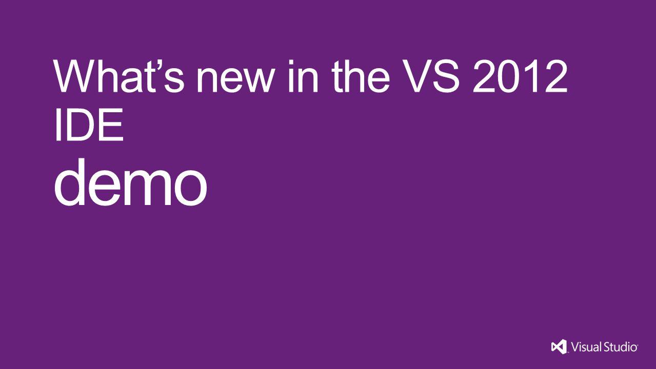 demo What's new in the VS 2012 IDE Visual Studio 11 3/31/2017