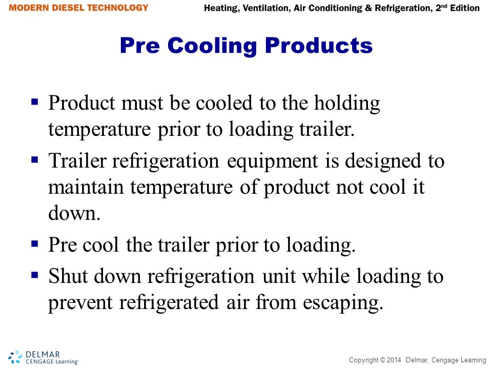 Pre Cooling Products Product must be cooled to the holding temperature prior to loading trailer.