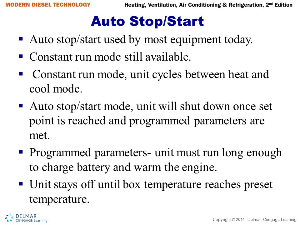 Auto Stop/Start Auto stop/start used by most equipment today.