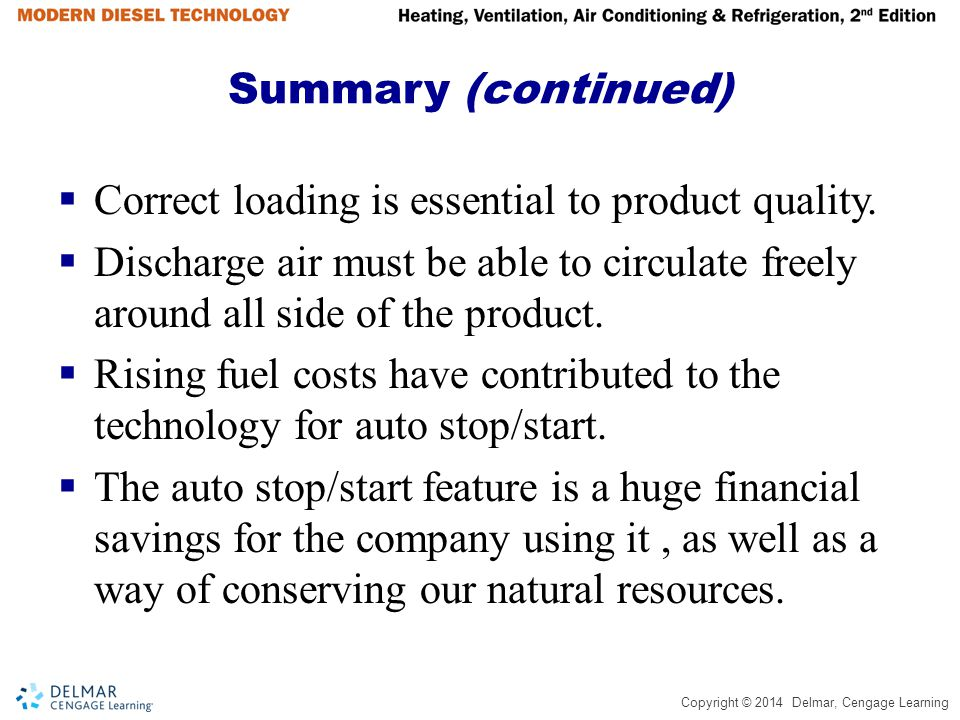 Summary (continued) Correct loading is essential to product quality. Discharge air must be able to circulate freely around all side of the product.