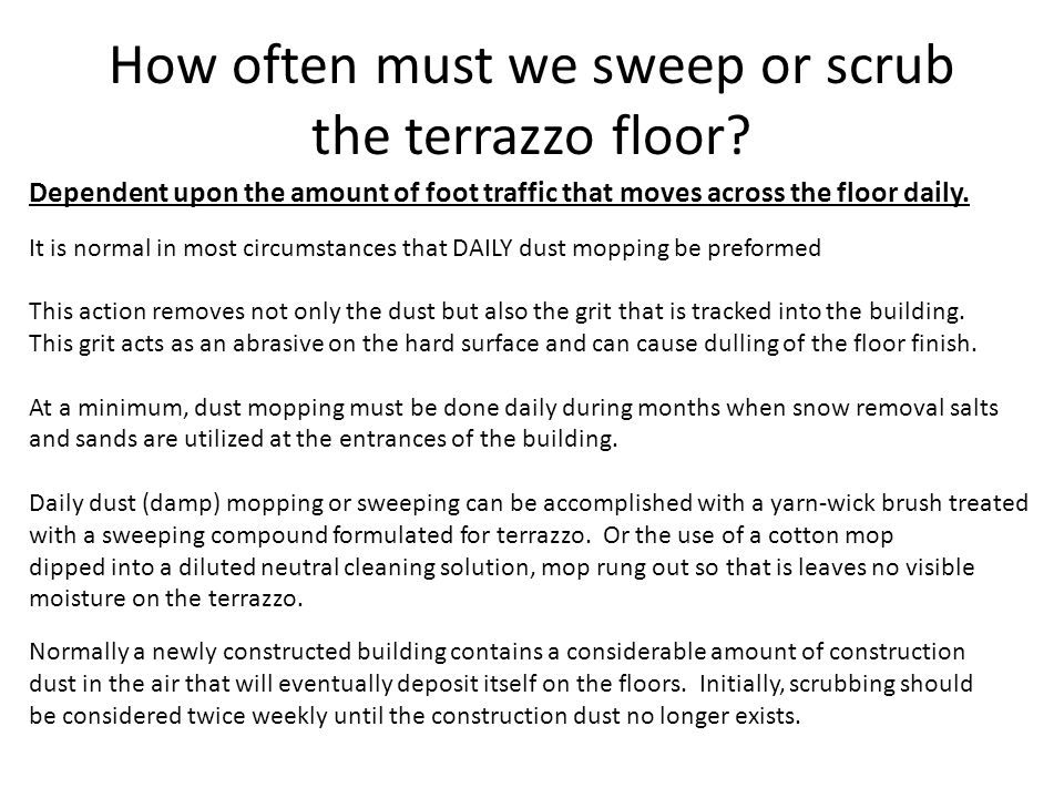 How often must we sweep or scrub the terrazzo floor