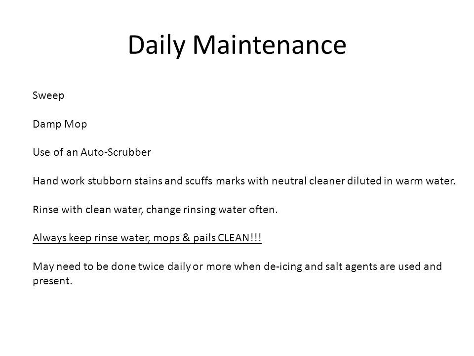 Daily Maintenance Sweep Damp Mop Use of an Auto-Scrubber
