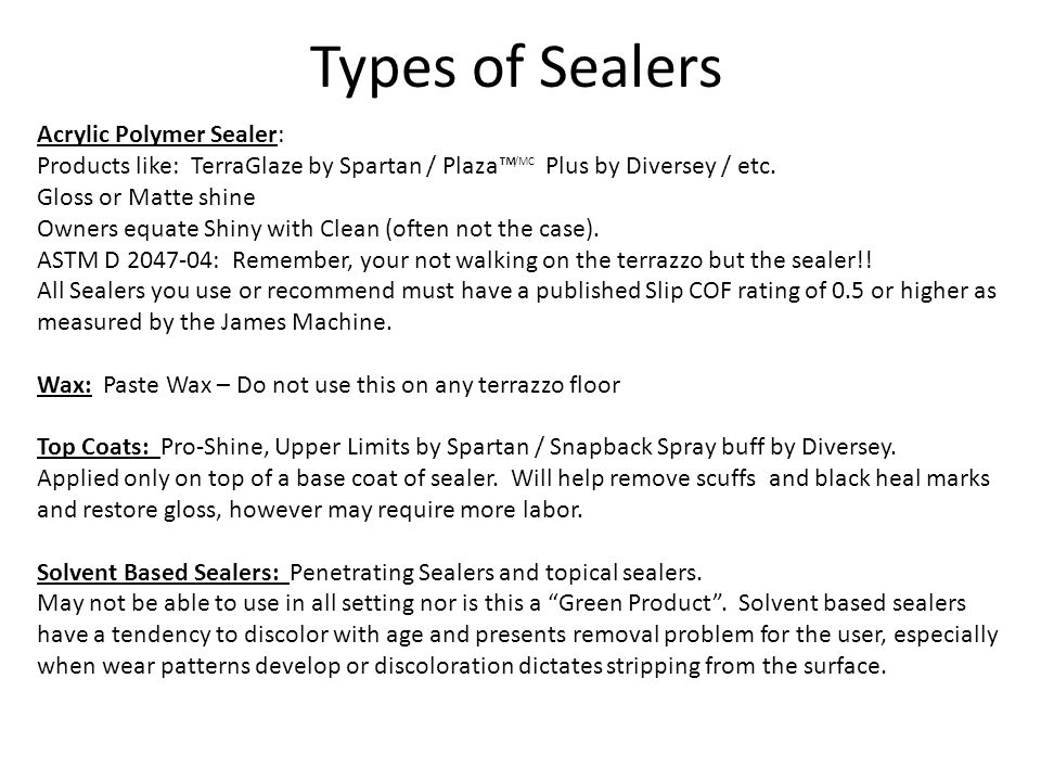Types of Sealers Acrylic Polymer Sealer: