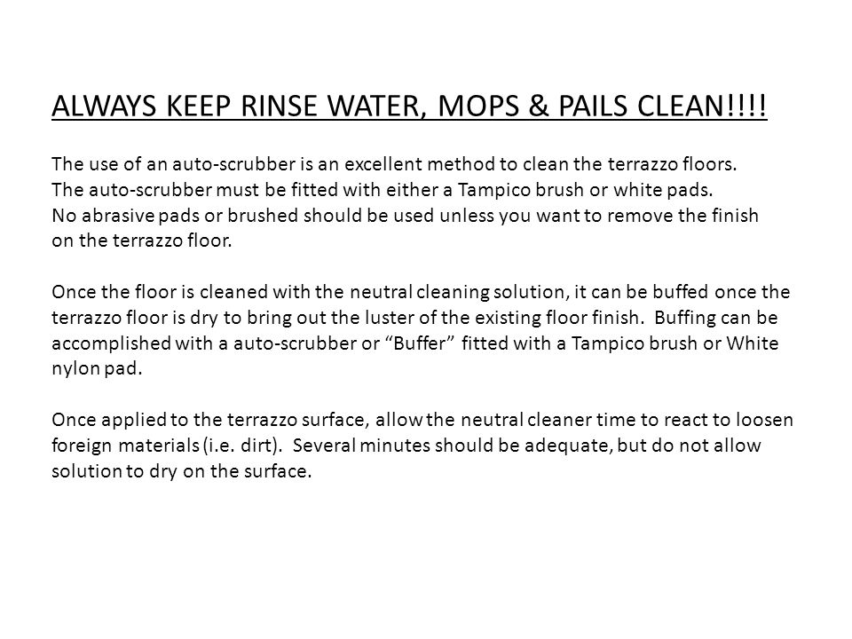 ALWAYS KEEP RINSE WATER, MOPS & PAILS CLEAN!!!!