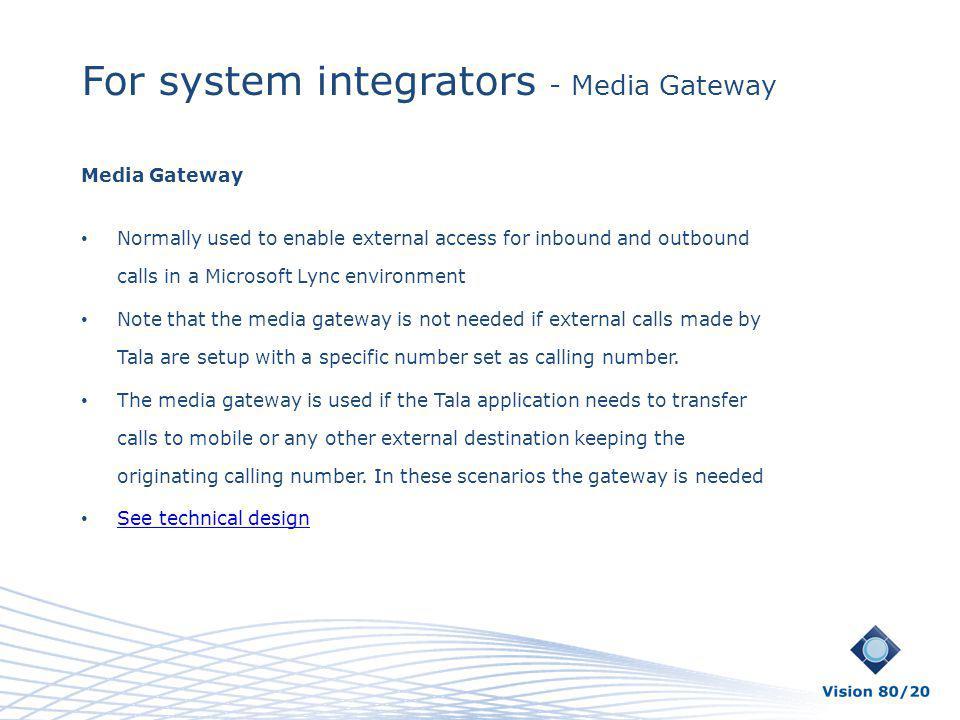 For system integrators - Media Gateway