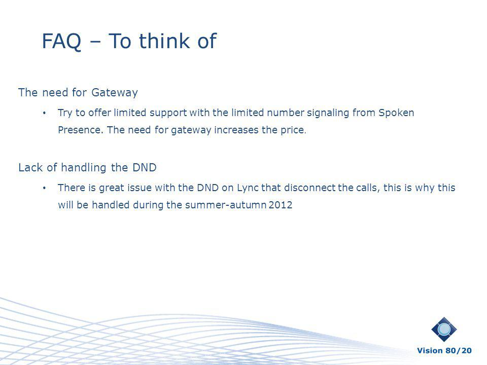 FAQ – To think of The need for Gateway Lack of handling the DND