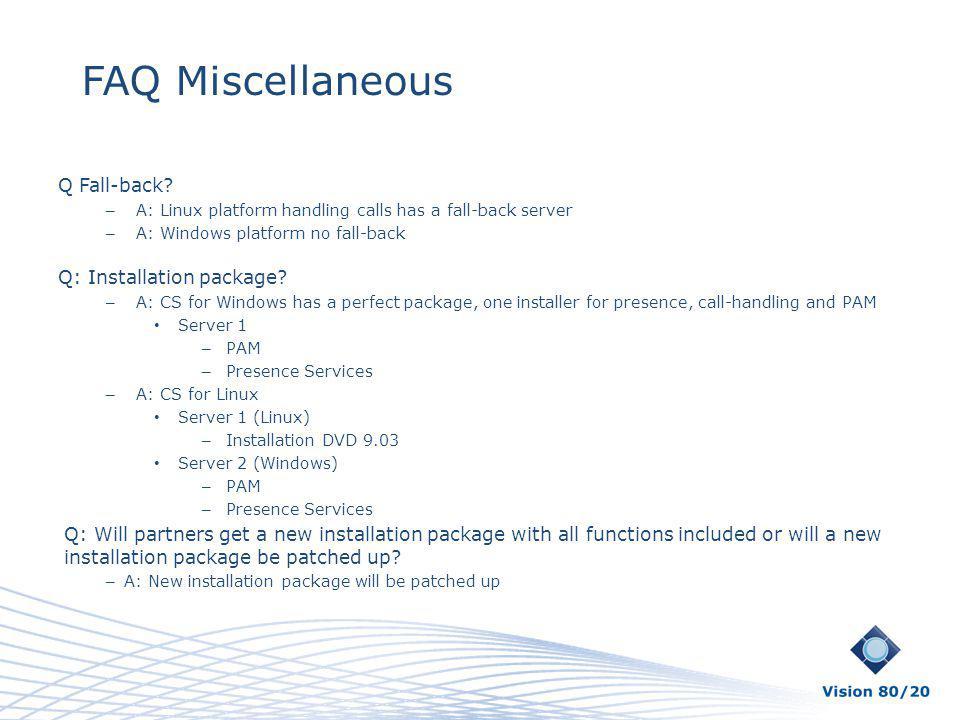 FAQ Miscellaneous Q Fall-back Q: Installation package