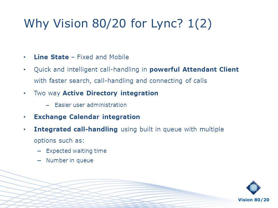 Why Vision 80/20 for Lync 1(2) Line State – Fixed and Mobile