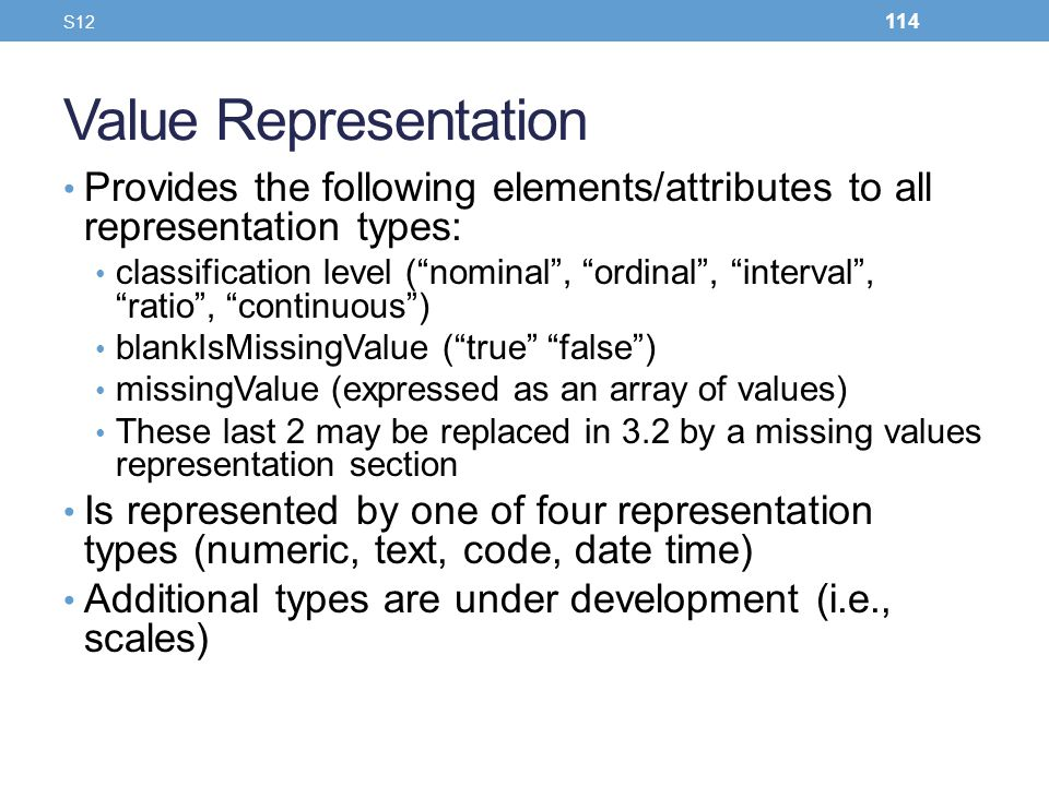 S12 Value Representation. Provides the following elements/attributes to all representation types: