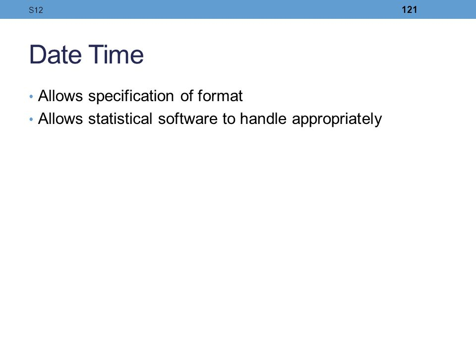 Date Time Allows specification of format