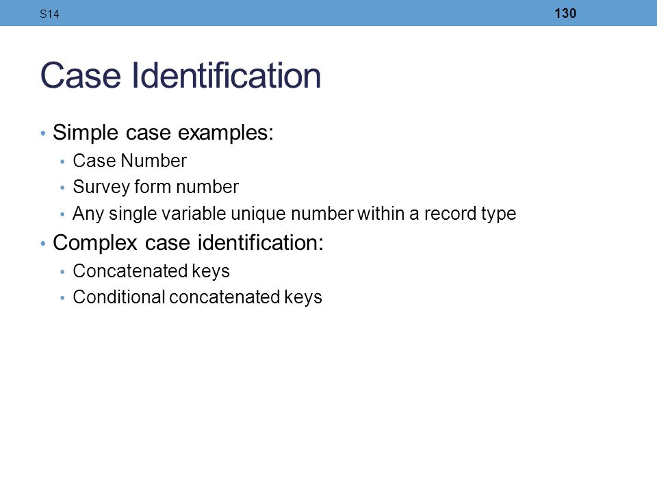 Case Identification Simple case examples: Complex case identification: