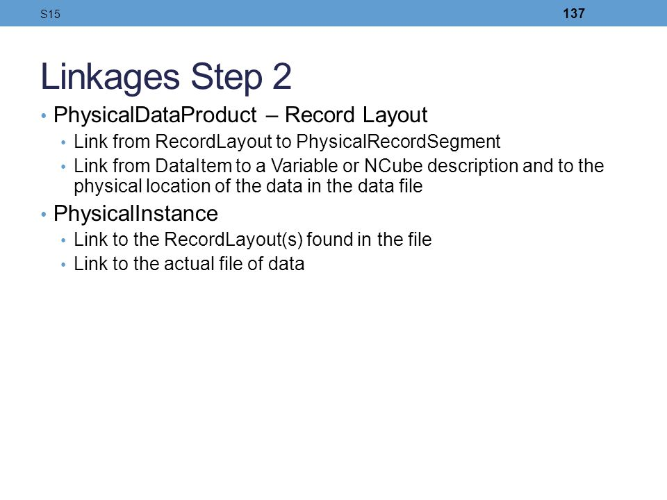 Linkages Step 2 PhysicalDataProduct – Record Layout PhysicalInstance