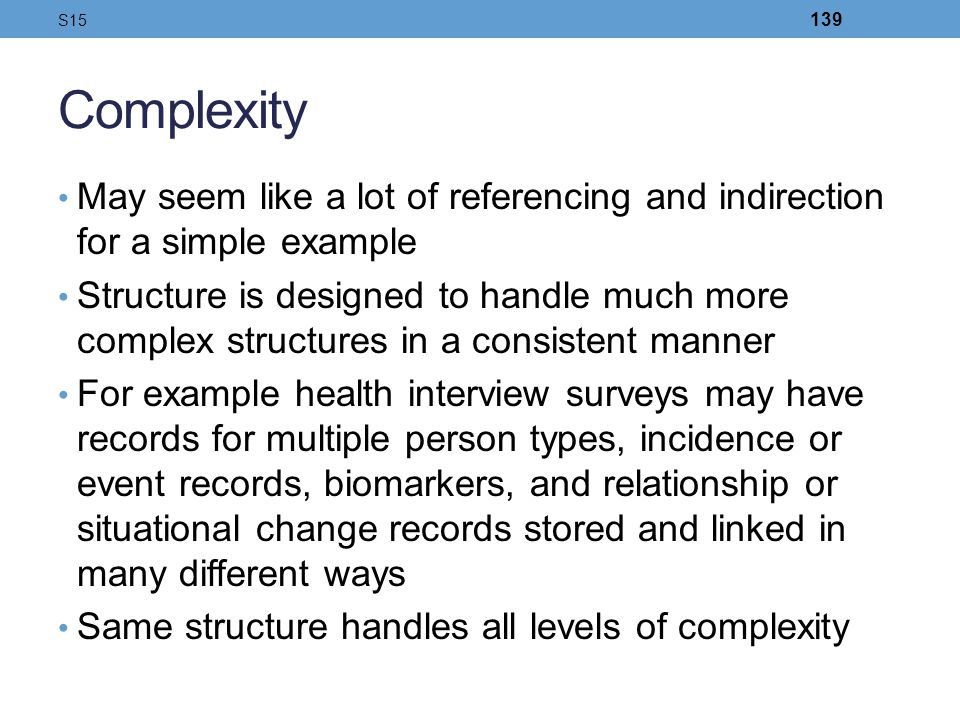 S15 Complexity. May seem like a lot of referencing and indirection for a simple example.