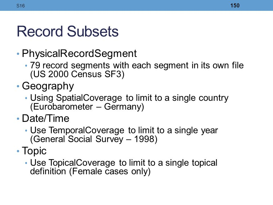 Record Subsets PhysicalRecordSegment Geography Date/Time Topic