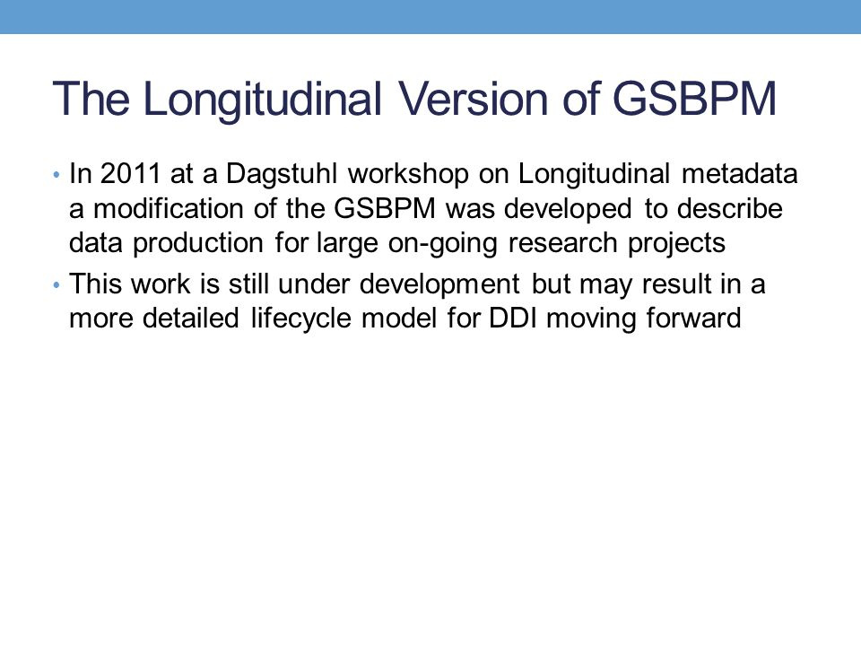 The Longitudinal Version of GSBPM
