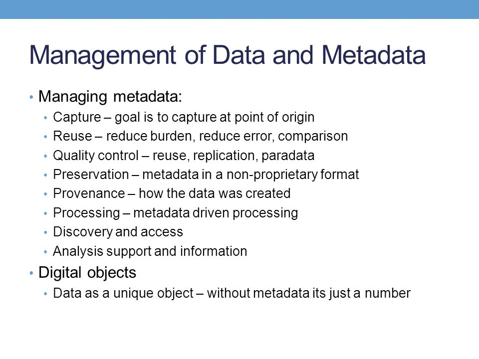 Management of Data and Metadata