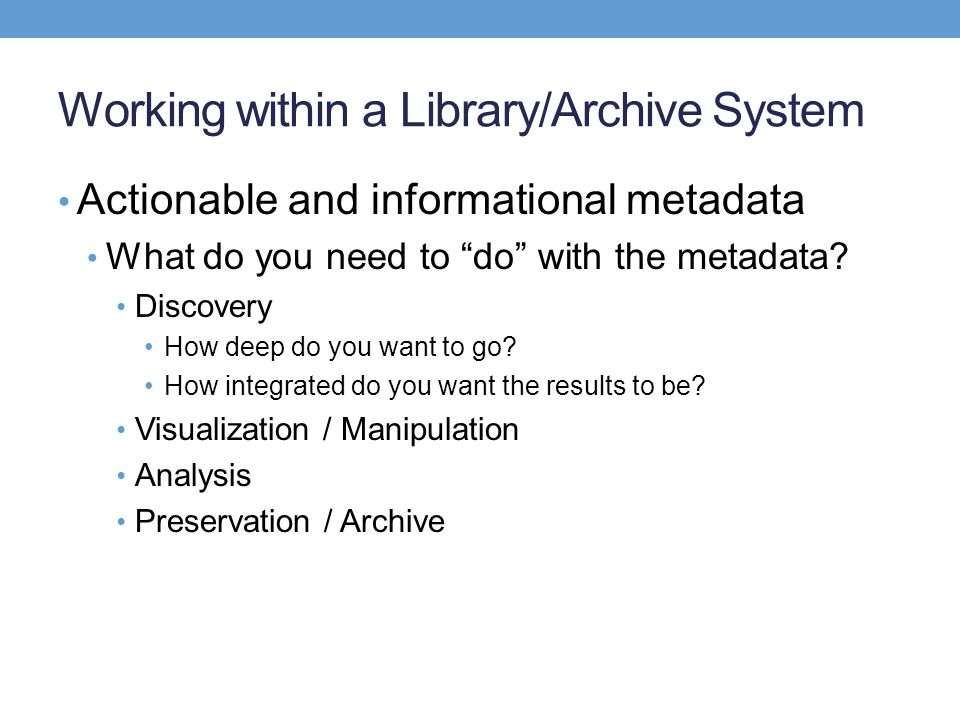 Working within a Library/Archive System