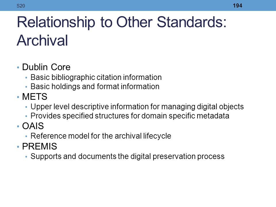 Relationship to Other Standards: Archival