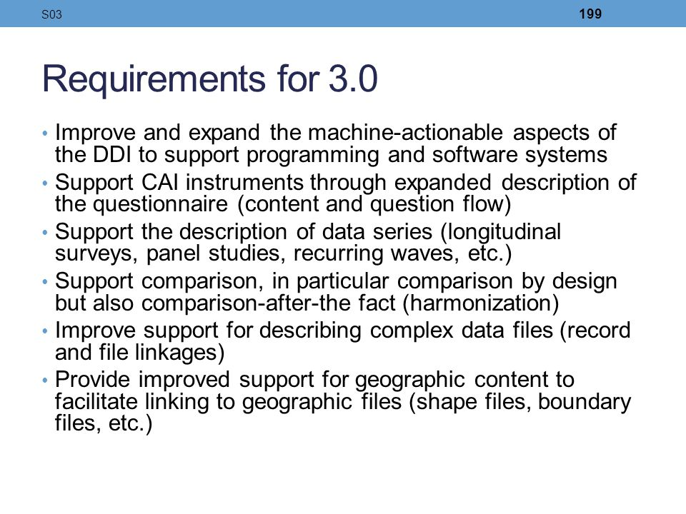 S03 Requirements for 3.0. Improve and expand the machine-actionable aspects of the DDI to support programming and software systems.