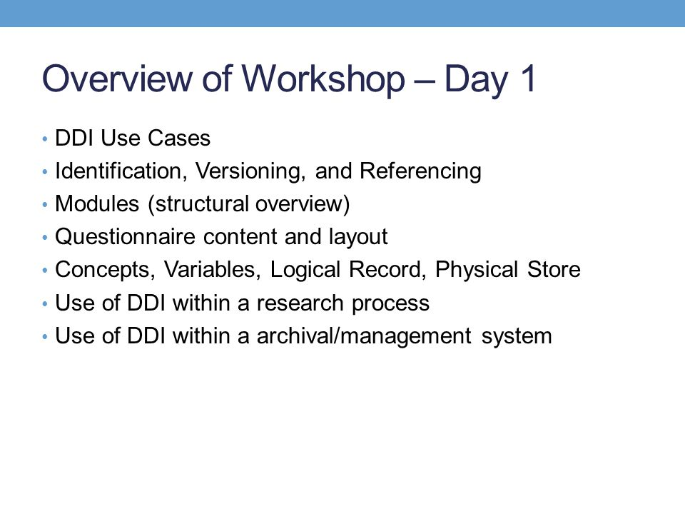 Overview of Workshop – Day 1
