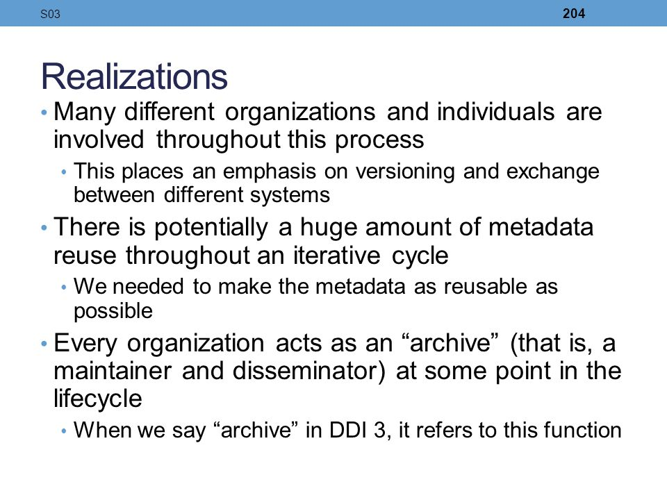 S03 Realizations. Many different organizations and individuals are involved throughout this process.
