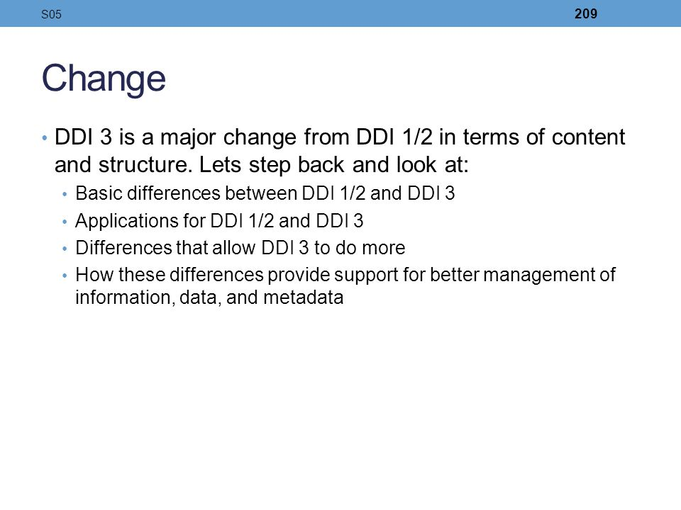 S05 Change. DDI 3 is a major change from DDI 1/2 in terms of content and structure. Lets step back and look at: