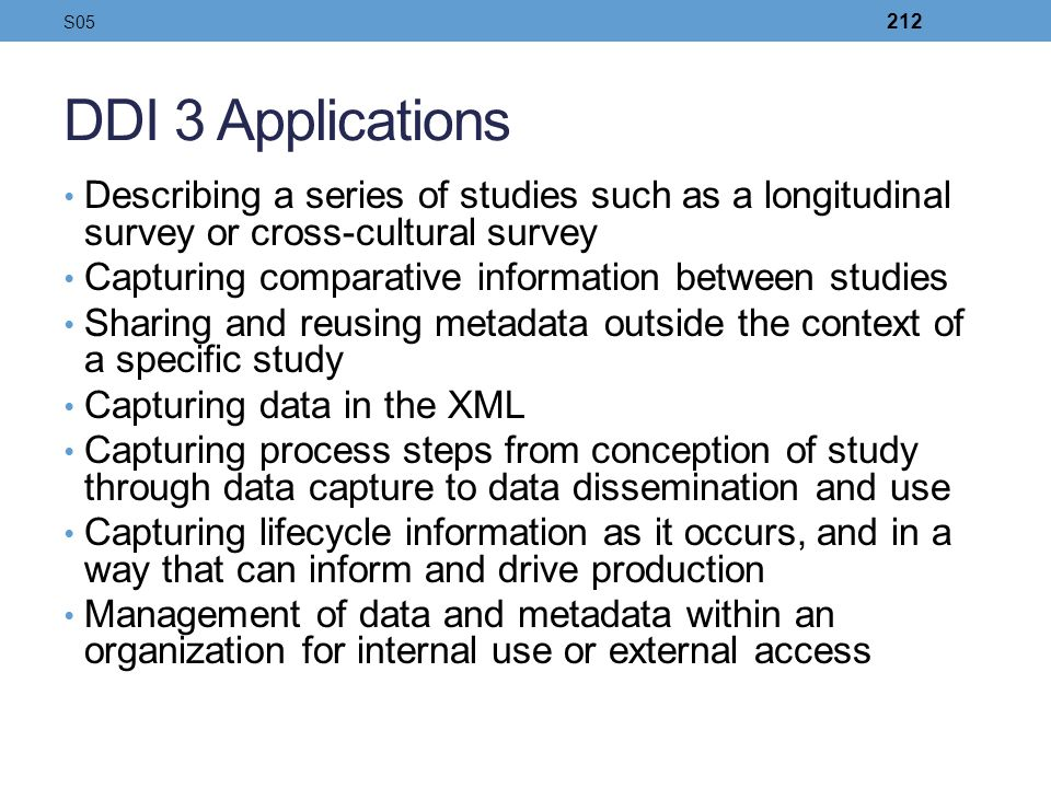 S05 DDI 3 Applications. Describing a series of studies such as a longitudinal survey or cross-cultural survey.