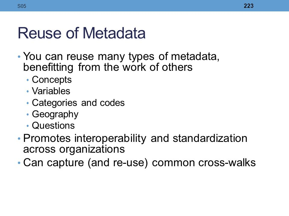 S05 Reuse of Metadata. You can reuse many types of metadata, benefitting from the work of others. Concepts.