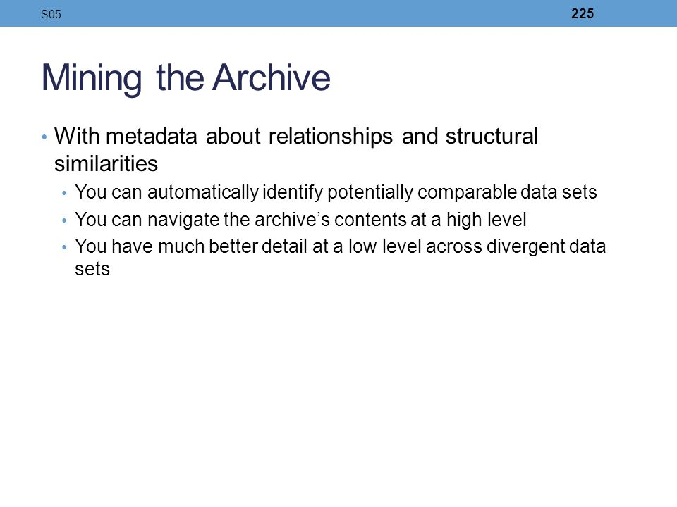 S05 Mining the Archive. With metadata about relationships and structural similarities.