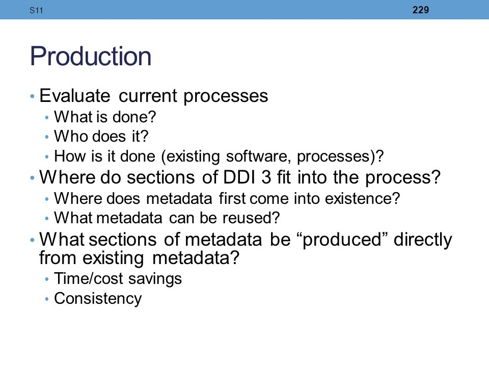 Production Evaluate current processes