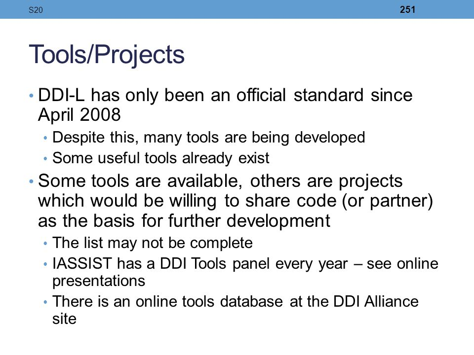 S20 Tools/Projects. DDI-L has only been an official standard since April 2008. Despite this, many tools are being developed.