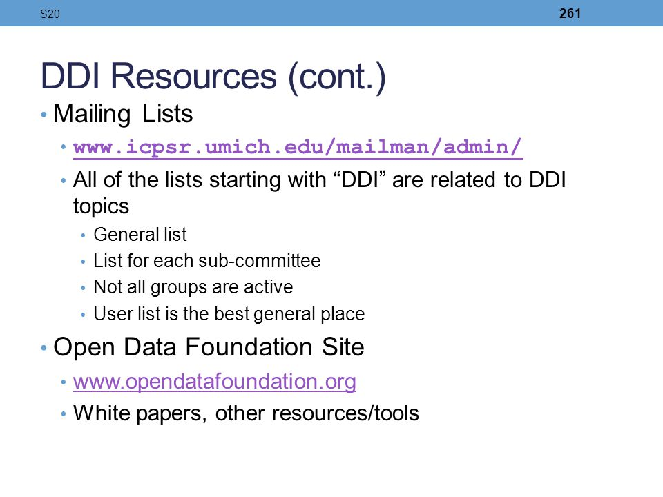 DDI Resources (cont.) Mailing Lists Open Data Foundation Site