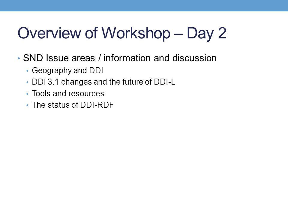 Overview of Workshop – Day 2
