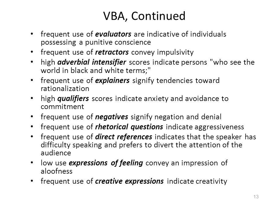 VBA, Continued frequent use of evaluators are indicative of individuals possessing a punitive conscience.