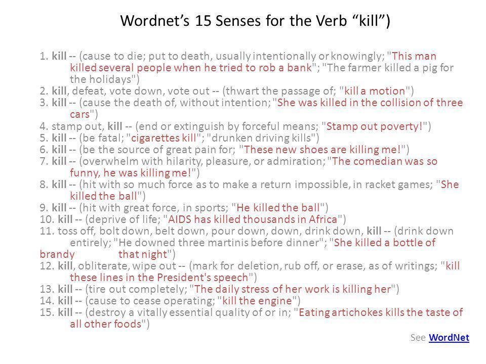 Wordnet's 15 Senses for the Verb kill )