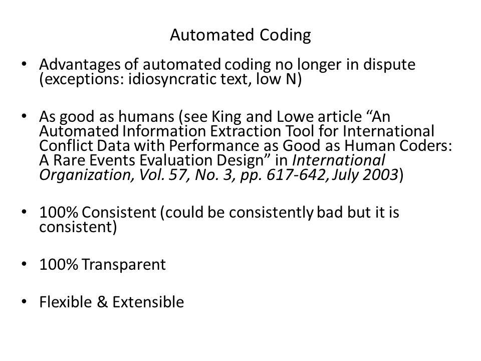 Automated Coding Advantages of automated coding no longer in dispute (exceptions: idiosyncratic text, low N)