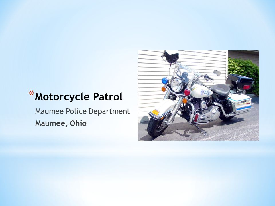 Motorcycle Patrol Maumee Police Department Maumee, Ohio